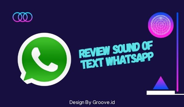 Review Sound Of Text WhatsApp